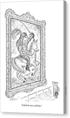 I Think He Was A Celebrity Canvas Print by Edward Koren