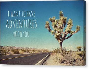I Want To Have Adventures With You Canvas Print by Nastasia Cook