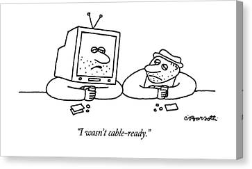 Companion Canvas Print - I Wasn't Cable-ready by Charles Barsotti