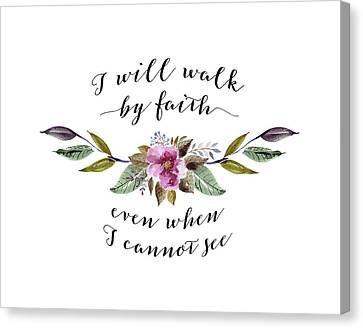 I Will Walk By Faith Floral Canvas Print by Tara Moss