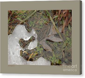Ice Edges-ii Canvas Print by Patricia Overmoyer