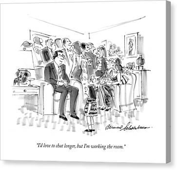 I'd Love To Chat Longer Canvas Print by Bernard Schoenbaum