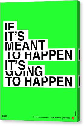 If It's Meant To Happen Poster Canvas Print by Naxart Studio