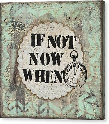 If Not Now When Inspirational Mixed Media Folk Art Canvas Print by Stanka Vukelic