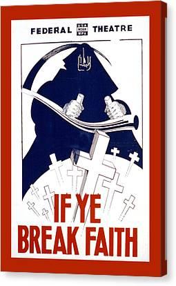 If Ye Break Faith Canvas Print by Unknown