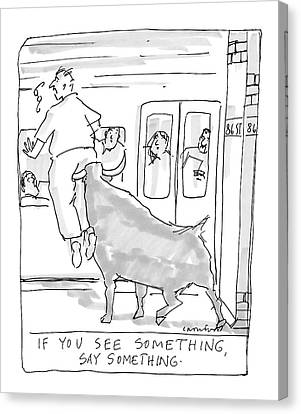 If You See Something Canvas Print by Michael Crawford