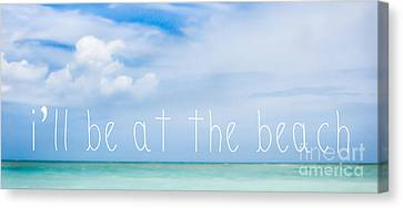 I'll Be At The Beach Canvas Print