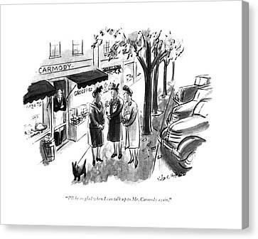 I'll Be So Glad When I Can Talk Up To Mr. Carmody Canvas Print by Helen E. Hokinson