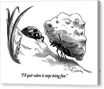 Ladybug Canvas Print - I'll Quit When It Stops Being Fun by Mike Twohy