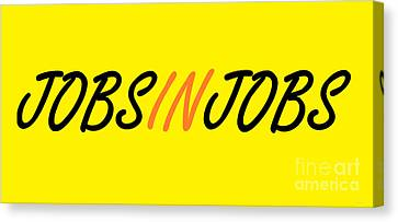 I'm In Between Jobs Canvas Print by Eloise Schneider