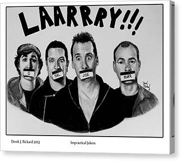 Impractical Jokers Portrait Print Canvas Print by Derek Rickard