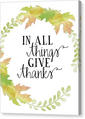 In All Things Give Thanks White Canvas Print by Amy Cummings