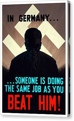 In Germany Someone Is Doing The Same Job As You Canvas Print by War Is Hell Store