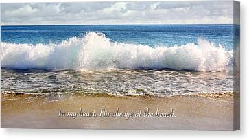 In My Heart I'm Always At The Beach Canvas Print