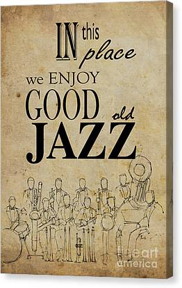 In This Place We Enjoy Good Old Jazz Canvas Print
