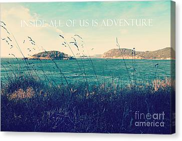 Canvas Print featuring the photograph Inside All Of Us Is Adventure by Sylvia Cook