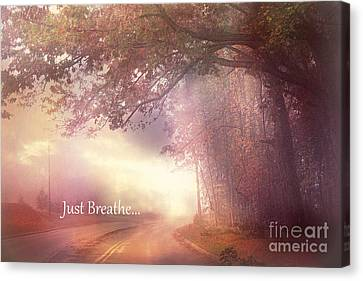 Scenic Drive Canvas Print - Inspirational Nature - Dreamy Surreal Ethereal Inspirational Art Print - Just Breathe.. by Kathy Fornal