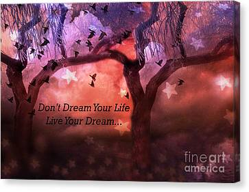 Inspirational Surreal Fantasy Nature Life Quote - Live Your Dream Canvas Print by Kathy Fornal