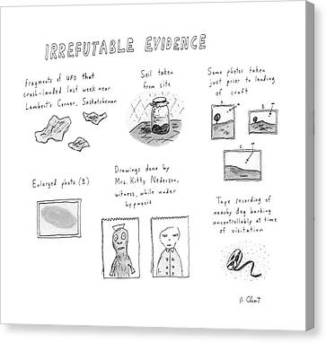 Irrefutable Evidence Canvas Print by Roz Chast