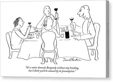 It's A Na�ve Domestic Burgundy Without Any Canvas Print by James Thurber