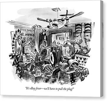 It's Ebay Fever - We'll Have To Pull The Plug! Canvas Print by Lee Lorenz