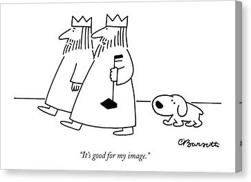 It's Good For My Image Canvas Print by Charles Barsotti