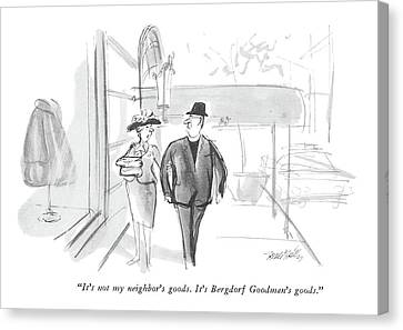 It's Not My Neighbor's Goods.  It's Bergdorf Canvas Print by Donald Reilly