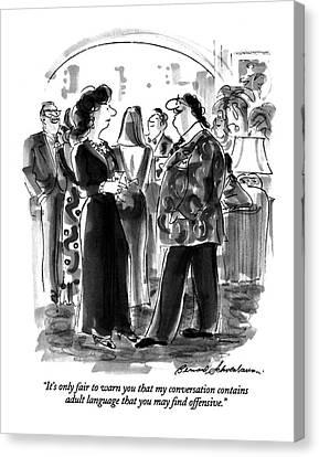 It's Only Fair To Warn You That My Conversation Canvas Print by Bernard Schoenbaum