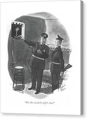 It's The Warden's Wife's Idea Canvas Print by Richard Decker