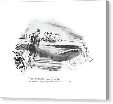 Traffic Enforcement Canvas Print - I've Been Following You For The Last Ten Minutes by Leonard Dove