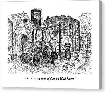 I've Done My Tour Of Duty On Wall Street Canvas Print
