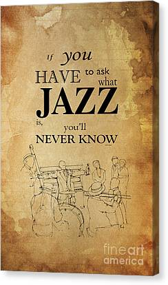 Jazz Quote - Louis Armstrong Canvas Print by Pablo Franchi