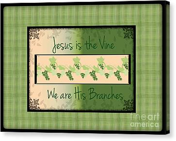Jesus Is The Vine Canvas Print by Sherry Flaker