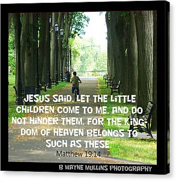 Jesus Said Canvas Print by B Wayne Mullins