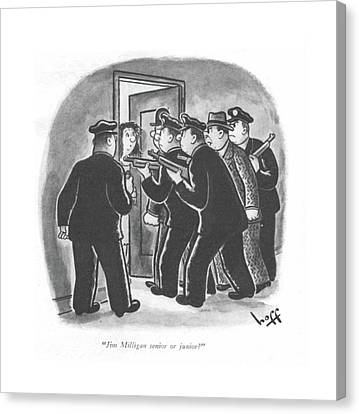 Jim Milligan Senior Or Junior? Canvas Print by Sydney Hoff