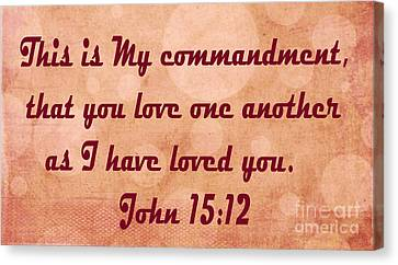 John 15 Verse 12 Canvas Print by Barbara Dalton