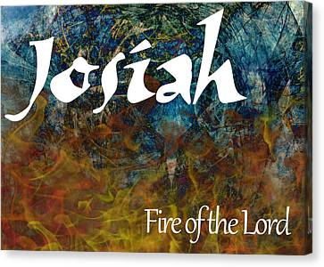 Josiah - Fire Of The Lord Canvas Print by Christopher