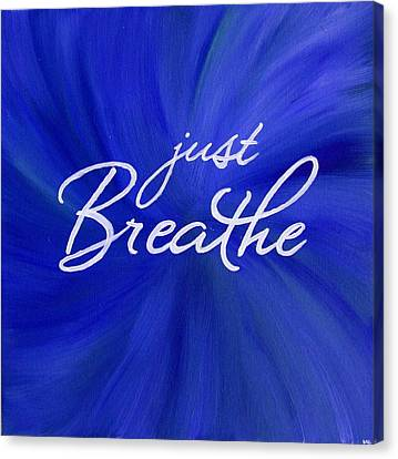 Breathing Canvas Print - Just Breathe - Blue by Michelle Eshleman