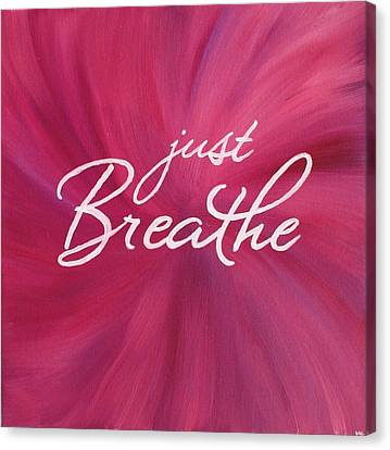 Breathing Canvas Print - Just Breathe - Pink by Michelle Eshleman