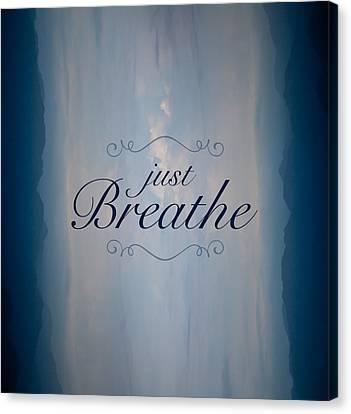 Just Breathe Canvas Print by Shane Holsclaw