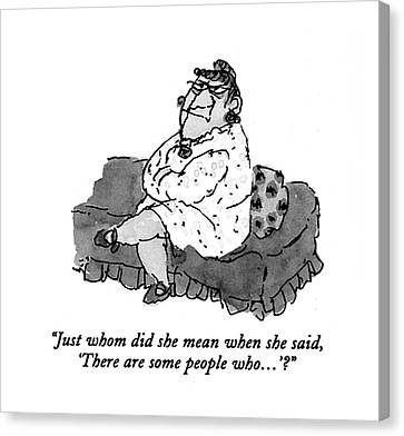 Just Whom Did She Mean When She Said Canvas Print by William Steig
