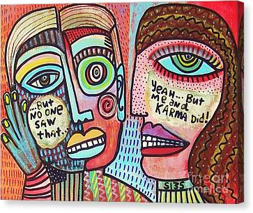 Karma Saw It' Canvas Print by Sandra Silberzweig