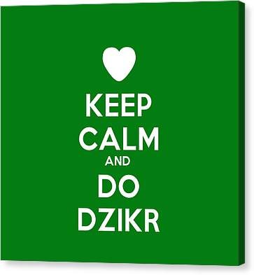 Keep Calm And Do Dzikr Canvas Print by Celestial Images