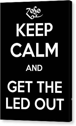Keep Calm And Get The Led Out Canvas Print by James Kirkikis