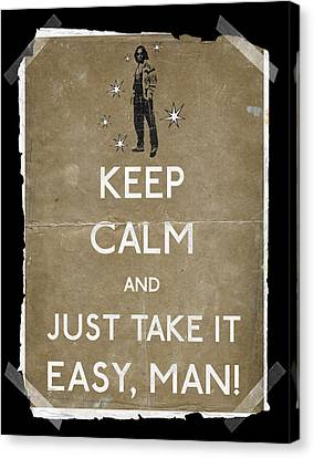 Keep Calm And Just Take It Easy Man 14 Canvas Print by Filippo B