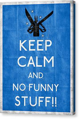 Keep Calm And No Funny Stuff Vtg B Canvas Print by Filippo B