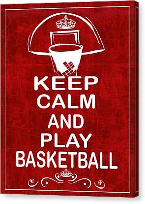 Keep Calm And Play Basketball Canvas Print by Daryl Macintyre