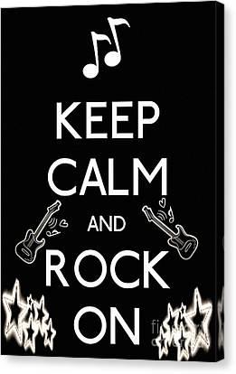Keep Calm And Rock On Canvas Print by Daryl Macintyre
