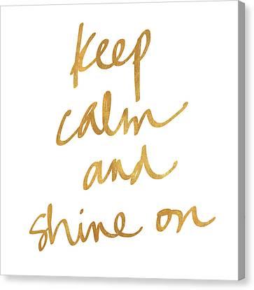 Keep Calm And Shine On Canvas Print