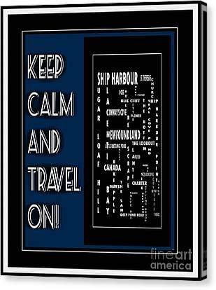 Keep Calm And Travel On Ship Harbour Canvas Print